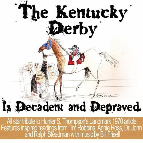 Hunter S. Thompson's The Kentu Kentucky Derby Is Decadent & D Explicit Version