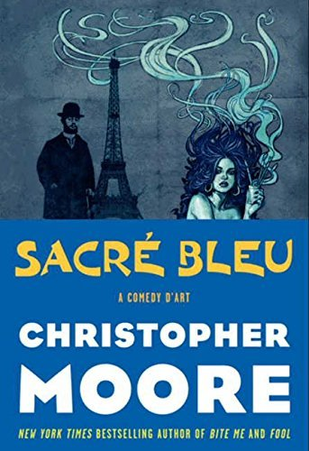 Christopher Moore Sacre Bleu A Comedy D'art