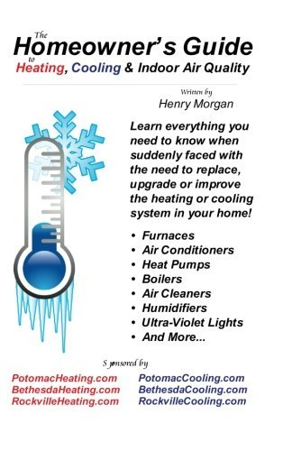 Henry Morgan The Homeowner's Guide To Heating Cooling & Indoor