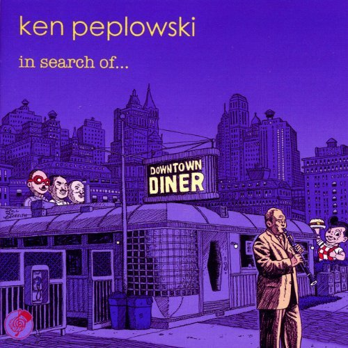 Ken Peplowski In Search Of...