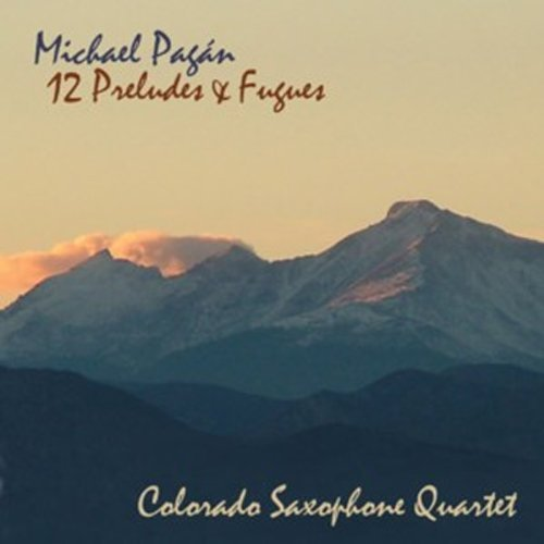 Pagan Michael &colorado Saxophone Quartet 12 Preludes & Fugues