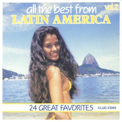 Latin America All The Best Vol. 2 Latin America All The B Latin America All The Best Fro