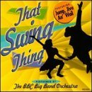 Bbc Big Band Orchestra That Swing Thing