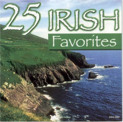 25 Irish Favorites 25 Irish Favorites