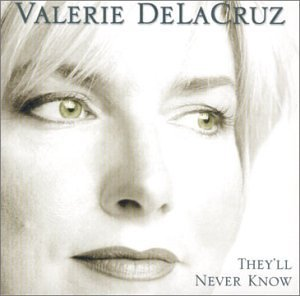 Delacruz Valerie They'll Never Know