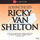 Van Shelton Ricky Working The Hits