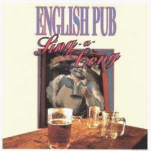English Pub Sing A Long English Pub Sing A Long