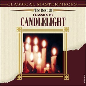 Best Of Classics By Candelight Best Of Classics By Candelight Tchaikovsky Beethoven Dvorak Chopin Schumann Liszt