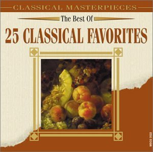 Best Of 25 Classical Favorites Best Of 25 Classical Favorites Bach Beethoven Handel Mozart Tchaikovsky