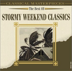 Best Of Stormy Weekend Classic Best Of Stormy Weekend Classic Bartholdy Dvorak Giordani Ravel Schumann Tchaikovsky