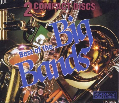 Best Of The Big Bands Best Of The Big Bands 2 CD Set
