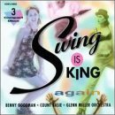 Swing Is King Swing Is King Goodman Basie Miller