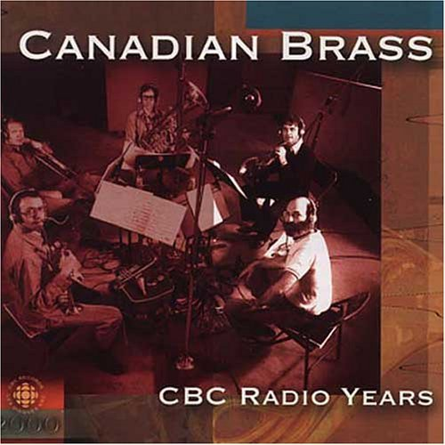 Canadian Brass Cbc Radio Years Canadian Brass