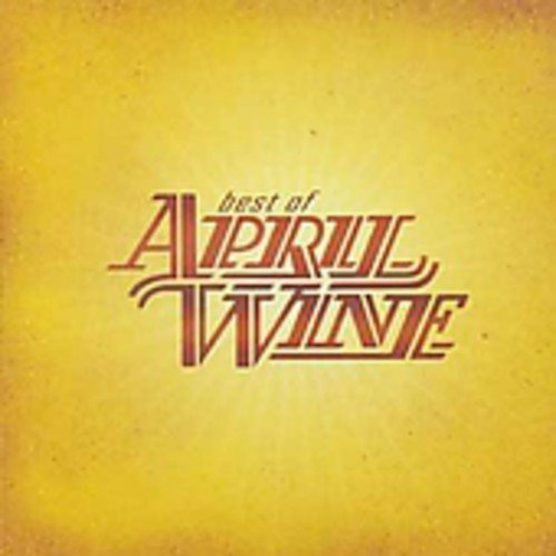 April Wine Best Of Aprin Wine Import Can