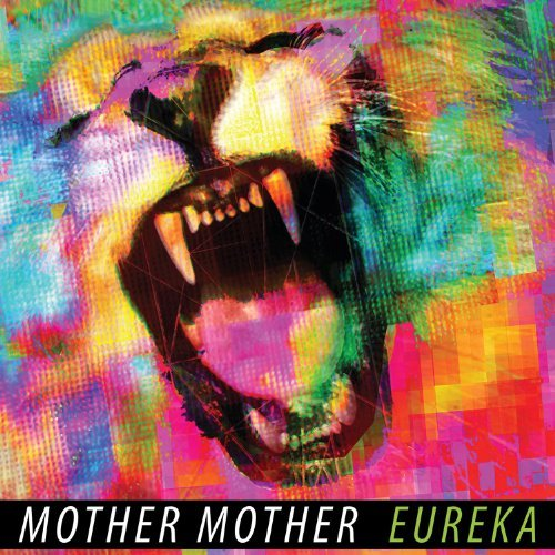 Mother Mother Eureka