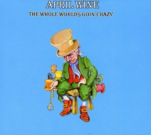 April Wine Whole World Is Goin' Crazy Import Can