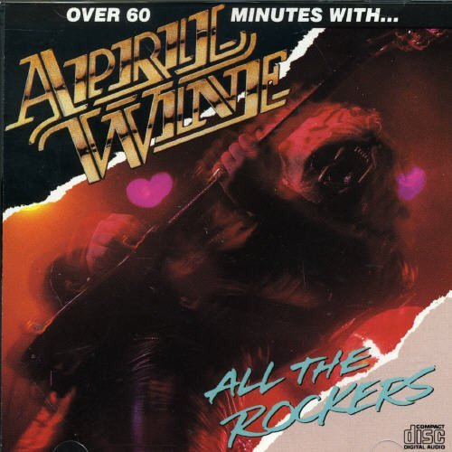 April Wine All The Rockers