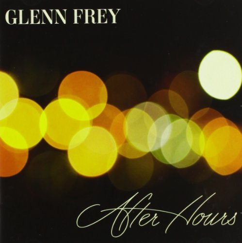 Glenn Frey After Hours Deluxe Ed.