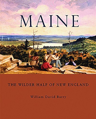 William David Barry Maine The Wilder Half Of New England