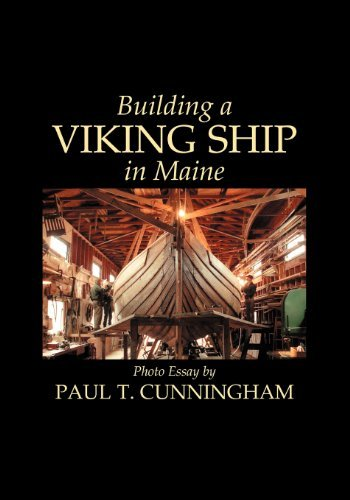 Paul T. Cunningham Building A Viking Ship In Maine