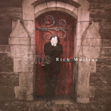 Rich Mullins Songs Greatest Hits