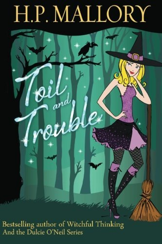 H. P. Mallory Toil And Trouble The Jolie Wilkins Series