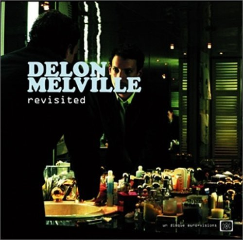 Delon & Melville Revisited Delon & Melville Revisited