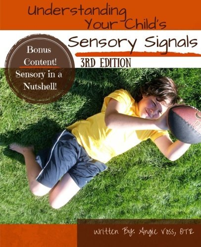 Angie Voss Otr Understanding Your Child's Sensory Signals A Practical Daily Use Handbook For Parents And Te 0003 Edition;