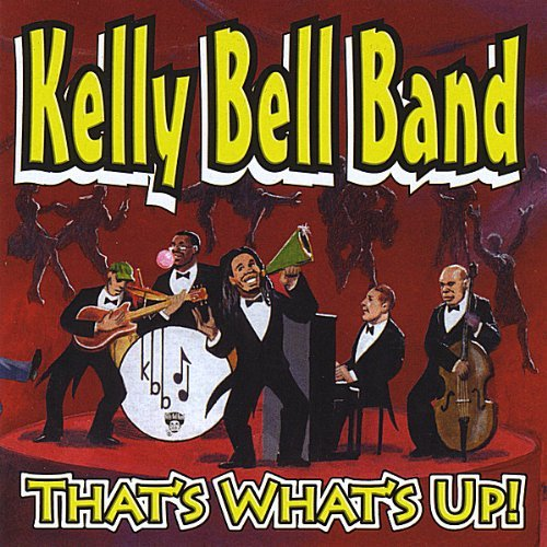 Kelly Bell Band That's What's Up!