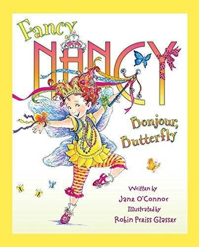 Jane O'connor Fancy Nancy Bonjour Butterfly