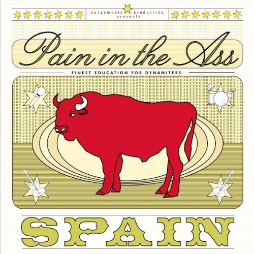 Pain In The Ass Spain