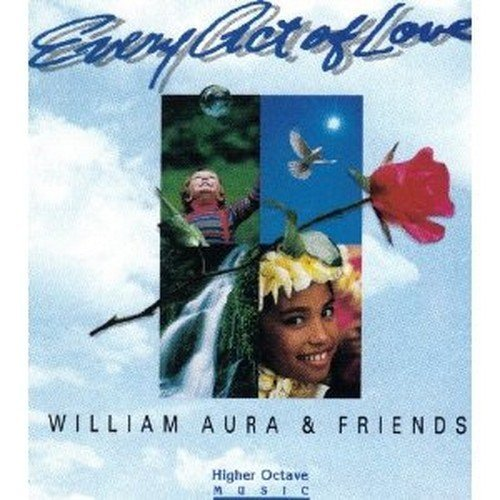 William & Friends Aura Every Act Of Love