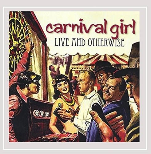 Carnival Girl Live & Otherwise