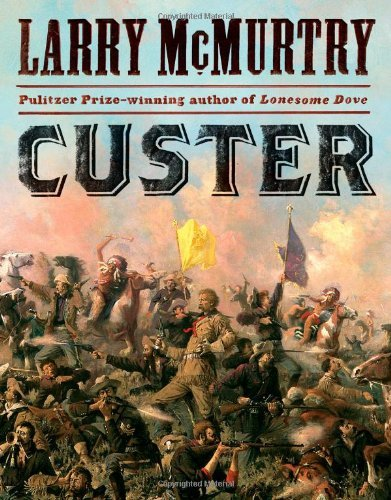 Larry Mcmurtry Custer