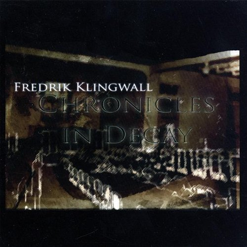 Fredrik Klingwall Chronicles In Decay