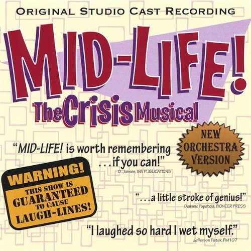 Bob & Jim Walton Mid Life! The Crisis Musical
