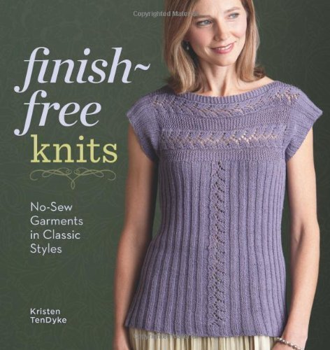 Kristen Tendyke Finish Free Knits No Sew Garments In Classic Styles
