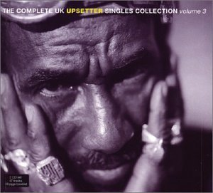 Complete Uk Upsetters Singles Vol. 3 Complete Uk Upsetters S Complete Uk Upsetters Singles