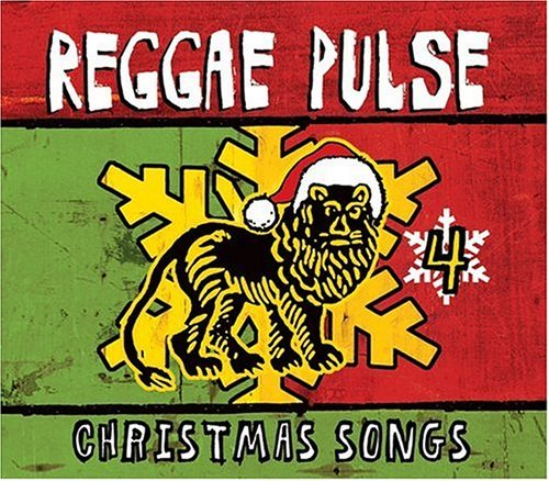 Reggae Pulse Christmas Songs Vol. 4 Reggae Pulse Christmas Reggae Pulse