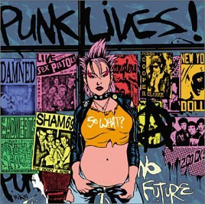 Punk Lives! Punk Lives! 2 CD Set
