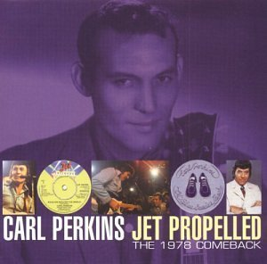 Perkins Carl Jet Propelled 1978 Comeback Remastered 2 CD Set