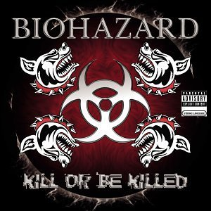 Biohazard Kill Or Be Killed Explicit Version