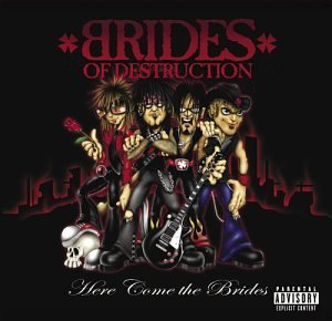 Brides Of Destruction Here Come The Brides Explicit Version
