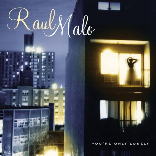 Raul Malo You're Only Lonely