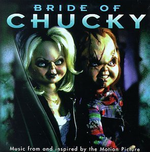 Bride Of Chucky Soundtrack White Zombie Static X Slayer Kidneythieves Powerman 5000