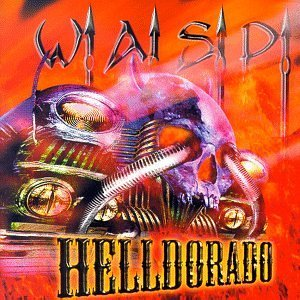 W.A.S.P. Heldorado Explicit Version