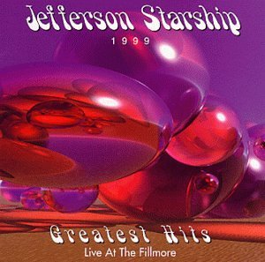 Jefferson Starship Greatest Hits Live At The Fill