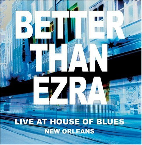 Better Than Ezra Live In New Orleans At The Hou Incl. Bonus Tracks