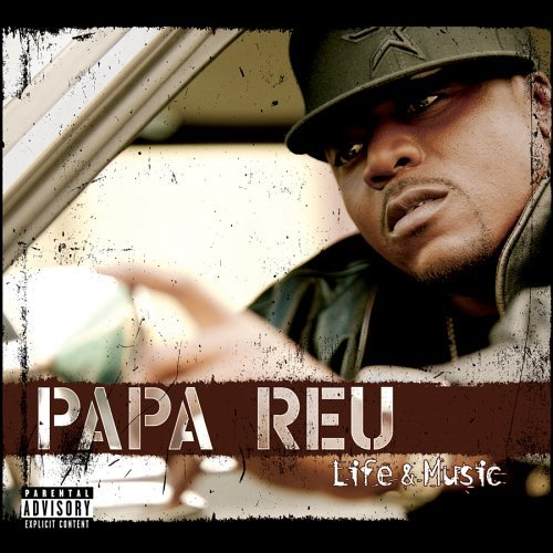 Papa Reu Life & Music Explicit Version