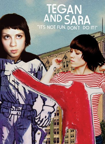 Tegan & Sara It's Not Fun Don't Do It! It's Not Fun Don't Do It!